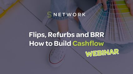 Flips, Refurbs and BRR - How to Build Cashflow from Property